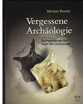 Michael Brandt: Vergessene Archäologie